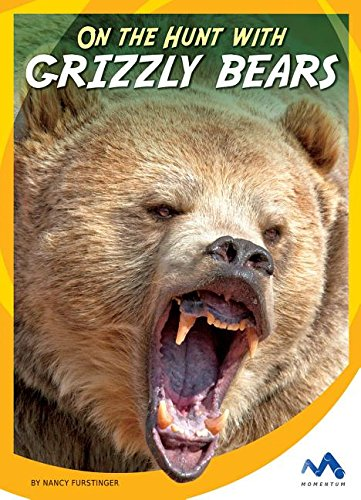 9781634074520: On the Hunt with Grizzly Bears (On the Hunt with Animal Predators)