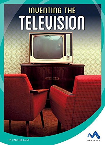 Inventing the Television (Hardcover): Carolee Laine