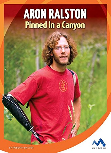 9781634074698: Aron Ralston: Pinned in a Canyon (True Stories, Real People)