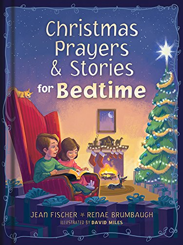 Christmas Prayers & Stories for Bedtime: Fischer, Jean; Brumbaugh, Renae