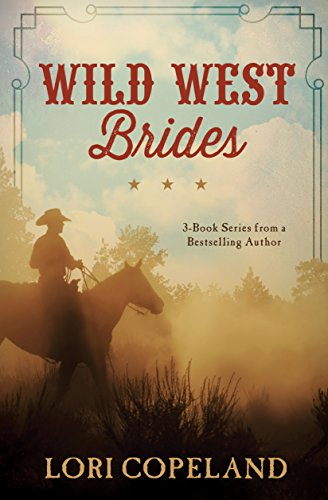 Wild West Brides: 3-Book Series from a Bestselling Author: Copeland, Lori