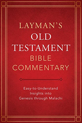 Layman's Old Testament Bible Commentary: Easy-To-Understand Insights Into Genesis Through ...