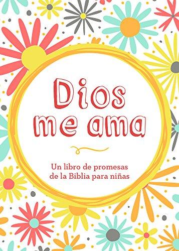 9781634092173: Dios me ama: Un libro de promesas de la Biblia para niñas (Spanish Edition)