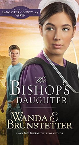 The Bishop's Daughter (Daughters of Lancaster County): Wanda E. Brunstetter