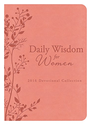 Daily Wisdom for Women 2016 Devotional Collection: Compiled by Barbour Staff