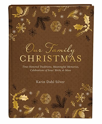 9781634093231: Our Family Christmas: A Keepsake Journal of Time-Honored Traditions, Meaningful Memories, Celebrations of Jesus' Birth, and More