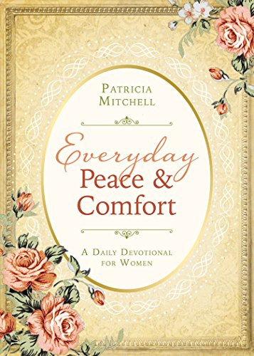Everyday Peace and Comfort: A Daily Devotional for Women (Spiritual Refreshment for Women): ...