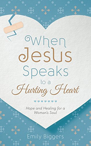 9781634096393: When Jesus Speaks to a Hurting Heart