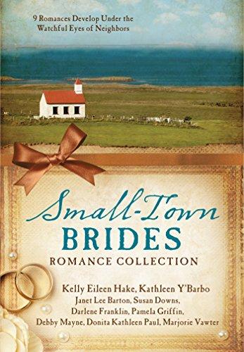 Small-Town Brides Romance Collection: 9 Romances Develop: Barton, Janet Lee,