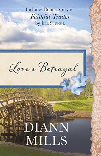 9781634097796: Love's Betrayal: Also Includes Bonus Story of Faithful Traitor by Jill Stengl