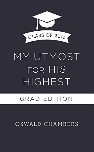 9781634097901: My Utmost for His Highest 2016 Grad Edition