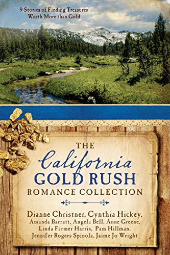 9781634098212: The California Gold Rush Romance Collection: 9 Stories of Finding Treasures Worth More than Gold