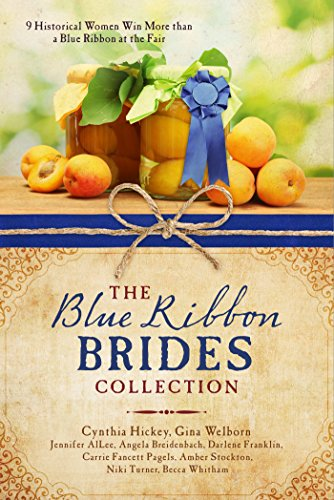 The Blue Ribbon Brides Collection: 9 Historical Women Win More Than a Blue Ribbon at the Fair: ...