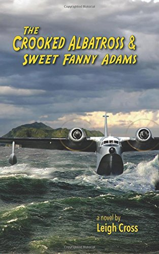 The Crooked Albatross and Sweet Fanny Adams: Cross, Leigh