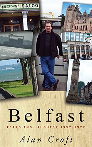 9781634134095: Belfast: Tears and Laughter 1957-1977