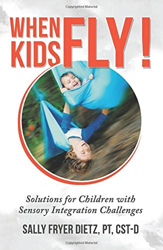 9781634136099: When Kids Fly: Solutions for Children with Sensory Integration Challenges