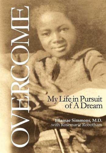 9781634139885: Overcome: My Life in Pursuit of a Dream