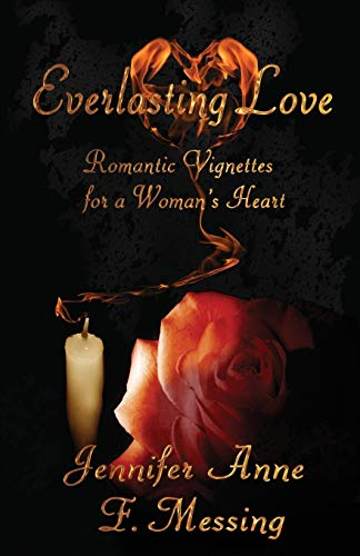 Everlasting Love : Romantic Vignettes for a: Jennifer Anne F.