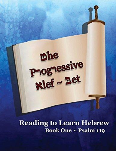 9781634157896: The Progressive Alef-Bet ~ Psalm 119: Color Edition (Reading To Learn Hebrew: Book 1)