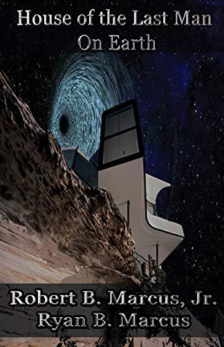 House of the Last Man On Earth: Robert B Marcus Jr.