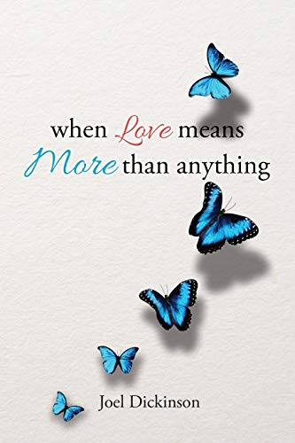 when Love means More than anything: Dickinson, Joel