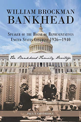 William Brockman Bankhead Speaker of the House of Representatives United States Congress 1936-1940:...