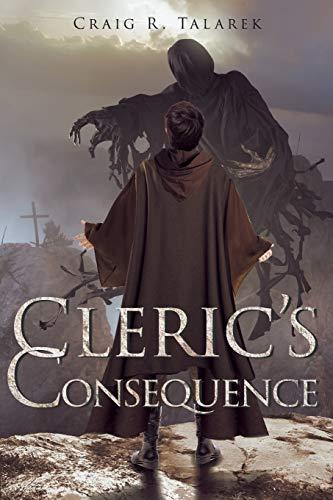 Cleric's Consequence: Talarek, Craig R.