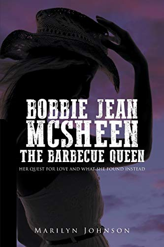 9781634178846: Bobbie Jean Mcsheen, The Barbecue Queen: Her Quest for Love and What She Found Instead