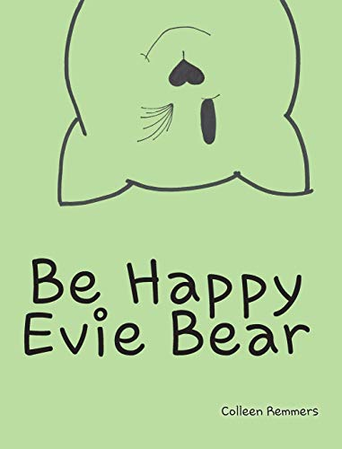 9781634178884: Be Happy, Evie Bear