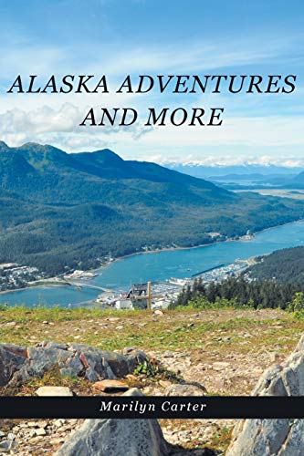 9781634179225: Alaska Adventures and More
