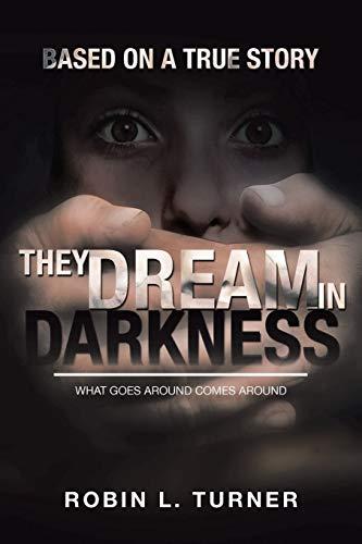 They Dream In Darkness: Turner, Robin L