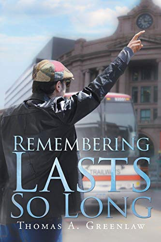 Remembering Lasts So Long: Greenlaw, Thomas A.