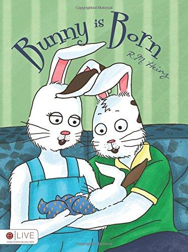 Bunny Is Born: Heinz, R. M.