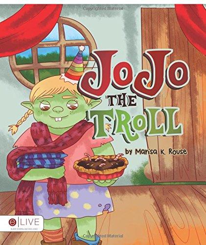 Jojo the Troll: Rouse, Marisa K.