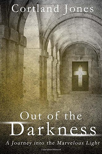 9781634181839: Out of the Darkness: A Journey into the Marvelous Light