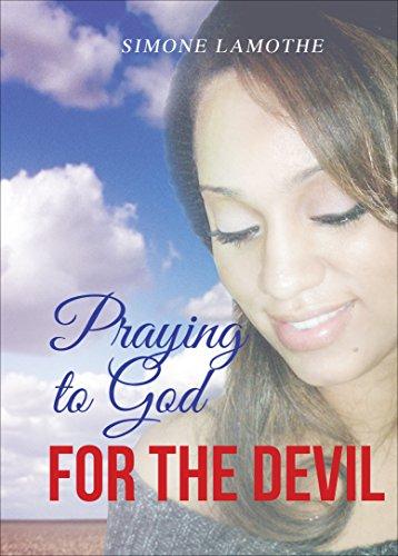 Praying to God for the Devil: Lamothe, Simone
