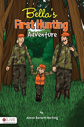 Bella's First Hunting Adventure: Aimee Burnett-Hartwig