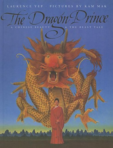 9781634196963: The Dragon Prince: A Chinese Beauty & the Beast Tale