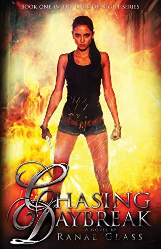 Chasing Daybreak (Dark of Night Series): Glass, Ranae