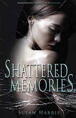 Shattered Memories: Harris, Susan
