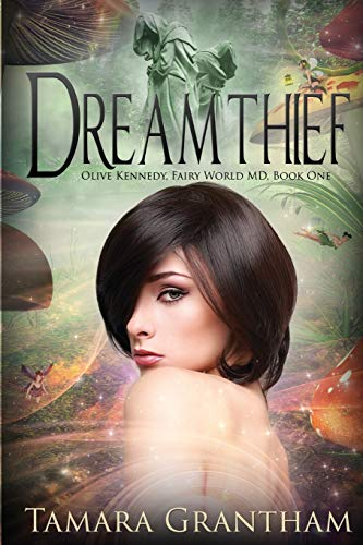 9781634220767: Dreamthief: Olive Kennedy, Fairy World M.D, Book One