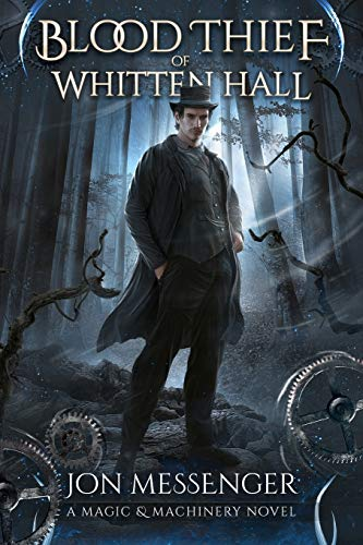 9781634221023: The Blood Thief of Whitten Hall: A Magic & Machinery Novel
