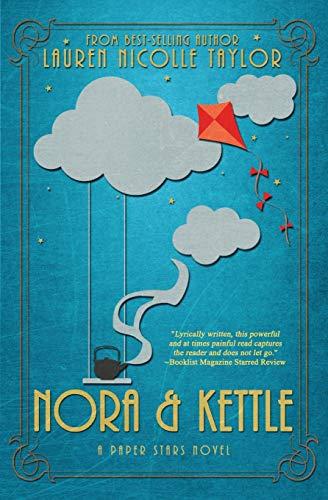 Nora & Kettle (Paper Stars Novel): Lauren Nicolle Taylor