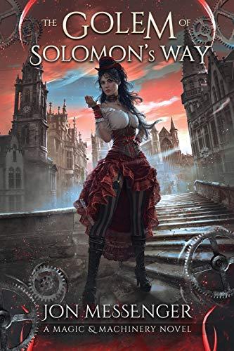 9781634221443: The Golem of Solomon's Way: A Magic And Machinery Novel (A Magic & Machinery Novel)
