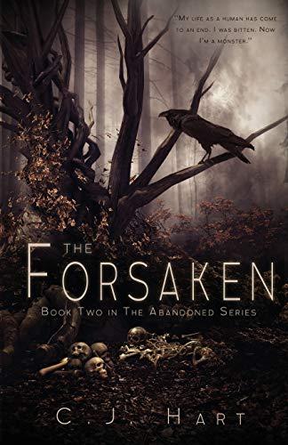 The Forsaken: Book Two in the Abandoned Series: Hart, C. J.