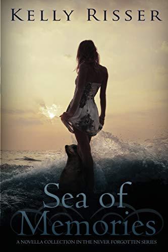 Sea of Memories (Never Forgotten): Kelly Risser