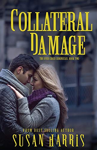 9781634222228: Collateral Damage (The Ever Chace Chronicles)