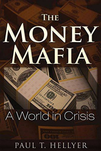 THE MONEY MAFIA : A WORLD IN CRISIS