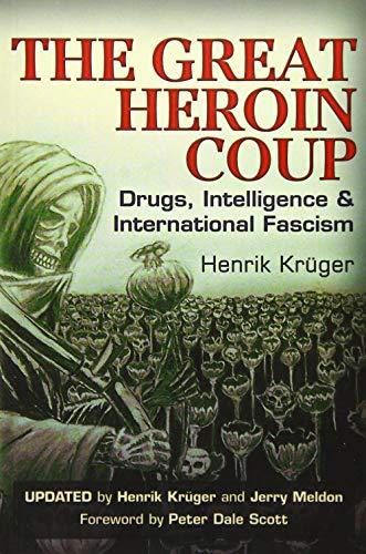 9781634240185: The Great Heroin Coup: Drugs, Intelligence & International Fascism