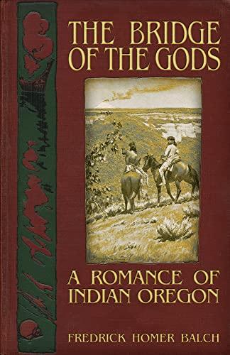 9781634240215: Balch, F: Bridge of the Gods: A Romance of Indian Oregon